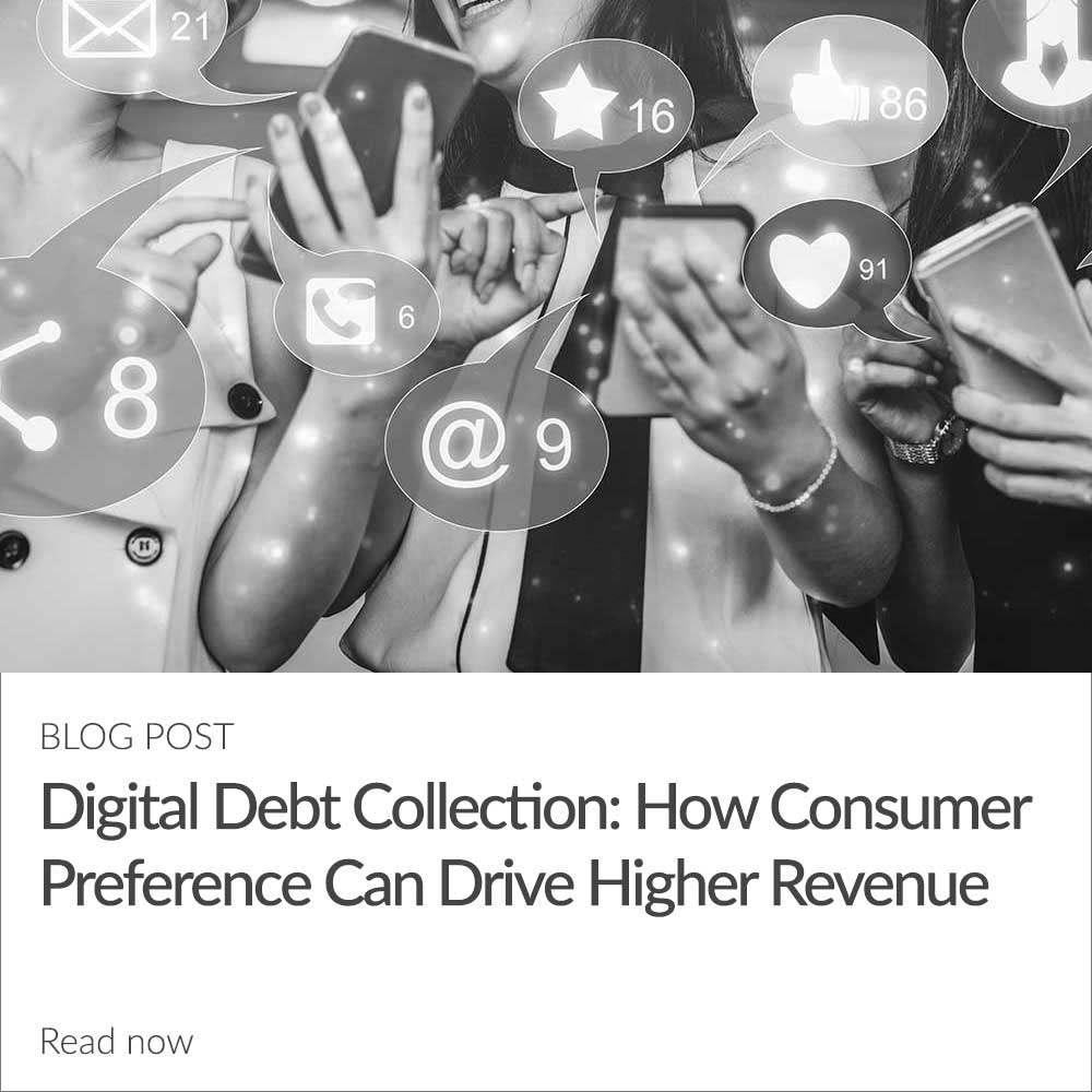 Digital Debt Collection: How Consumer Preference Can Drive Higher Revenue